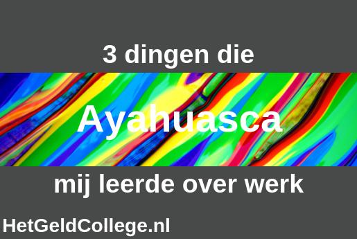 Ayahuasca en werk