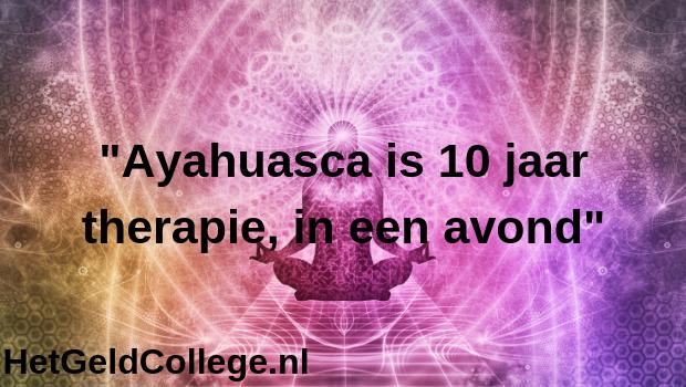 Ayahuasca is 10 jaar therapie in een avond